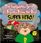 "The Imagination Series of Braxton Brown the Bear ""Super Hero"" (ebook)"