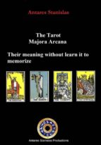 The Tarot, Major Arcana, Their Meaning Without Learn It To Memorize