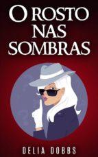 O Rosto Nas Sombras (ebook)