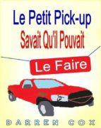 Le Petit Pick-Up Savait Qu'il Pouvait Le Faire (ebook)