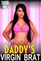 Daddy's Virgin Brat (Taboo Incest Innocence Lost Daddy Daughter Deflowering First Time Creampie Erotica XXX) (ebook)