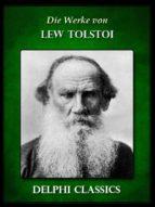 Die Werke von Lew Tolstoi (Illustrierte) (ebook)