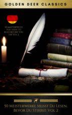 50 Meisterwerke Musst Du Lesen, Bevor Du Stirbst: Vol. 2 (Golden Deer Classics) (ebook)