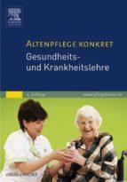 Altenpflege konkret Gesundheits- und Krankheitslehre (ebook)