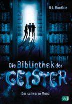 DIE BIBLIOTHEK DER GEISTER - DER SCHWARZE MOND