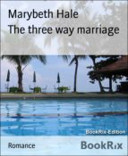 THE THREE WAY MARRIAGE