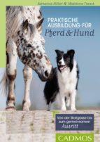 Praktische Ausbildung für Pferd und Hund (ebook)