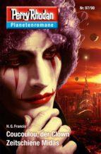 Planetenroman 97 + 98: Coucoulou, der Clown / Zeitschiene Midas (ebook)