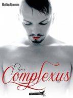PYRE: COMPLEXUS