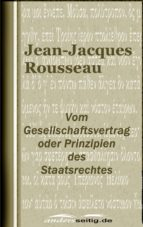 Vom Gesellschaftsvertrag oder Prinzipien des Staatsrechtes (ebook)