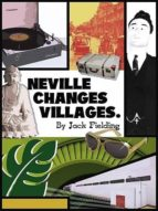 NEVILLE CHANGES VILLAGES