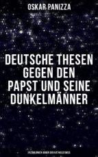 Deutsche Thesen gegen den Papst und seine Dunkelmänner - Erzählungen gegen der Katholizismus (ebook)