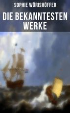 Die bekanntesten Werke von Sophie Wörishöffer (ebook)
