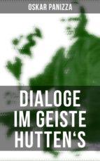Dialoge im Geiste Hutten's (Vollständige Ausgabe) (ebook)