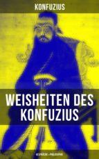Weisheiten des Konfuzius: Gespräche & Philosophie (ebook)