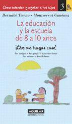 La educación y la escuela de 8 a 10 años (Cómo entender y ayudar a tus hijos 3) (ebook)