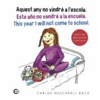 Aquest any no vindré a l'escola. Este a?o no vendré a la escuela. This year I will not come to school (eBook)