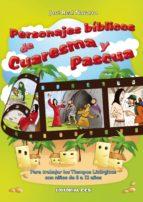 PERSONAJES BÍBLICOS DE CUARESMA Y PASCUA