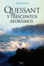 QUESSANT Y TRESCIENTOS AFORISMOS