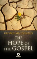 The Hope of the Gospel - The Great sermons of the George Macdonald (ebook)