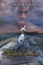 Sfida al destino - Atlantic Princess (ebook)