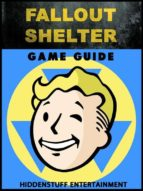 Fallout Shelter Game Guide Unofficial (ebook)