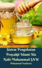 Sistem Pengobatan Penyakit Islami Ala Nabi Muhammad SAW (ebook)