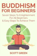 Buddhism For Beginners : Seven Steps To Enlightenment For All Beginners & Easy Steps To Achieve Them (ebook)