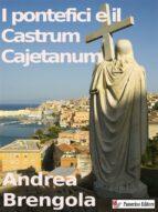 I pontefici e il Castrum Cajetanum (ebook)