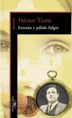 EXTRAÑO Y PÁLIDO FULGOR
