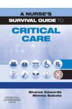 A Nurse's Survival Guide to Critical Care E-Book (ebook)