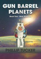 Gun Barrel Planets - New America (Book 2) (ebook)