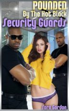 Pounded By The Hot Black Security Guards (ebook)