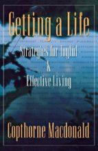 Getting A Life: Strategies For Joyful & Effective Living (ebook)