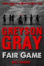 Greyson Gray: Fair Game (ebook)