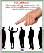 How To Pass A Selection Process And Get A Job (ebook)