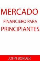 Mercado Financiero Para Principiantes (ebook)