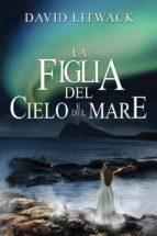 La Figlia Del Cielo E Del Mare (ebook)