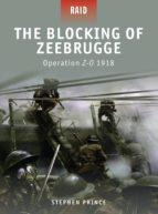 THE BLOCKING OF ZEEBRUGGE - OPERATION Z-O 1918