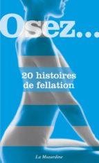 OSEZ 20 HISTOIRES DE FELLATION