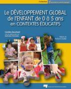 Le développement global de l'enfant de 0 à 5 ans en contextes éducatifs (ebook)