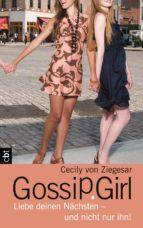 Gossip Girl - Liebe deinen Nächsten - und nicht nur ihn! (ebook)