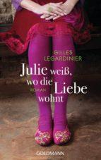 Julie weiß, wo die Liebe wohnt (ebook)