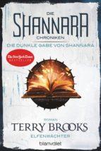 Die Shannara-Chroniken: Die dunkle Gabe von Shannara 1 - Elfenwächter (ebook)
