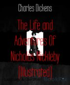 The Life and Adventures Of Nicholas Nickleby (Illustrated) (ebook)