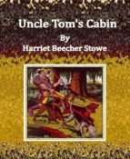 Uncle Tom's Cabin By Harriet Beecher Stowe (ebook)