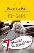 """7 erotische Kurzgeschichten aus: """"Das erste Mal: für Geld!"""" (ebook)"""