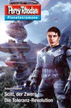 Planetenroman 77 + 78: Scitt, der Zwerg / Die Toleranz-Revolution (ebook)