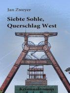 SIEBTE SOHLE, QUERSCHLAG WEST