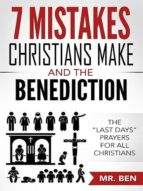 7 MISTAKES CHRISTIANS MAKE AND THE BENEDICTION